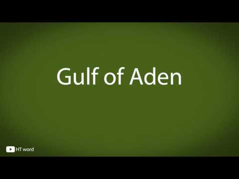 How to pronounce Gulf of Aden