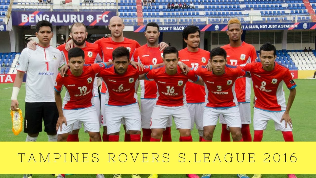 Tampines Rovers Fc First Team 2016 Youtube