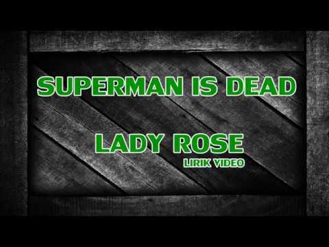SUPERMAN IS DEAD LADY ROSE LIRIK  HD