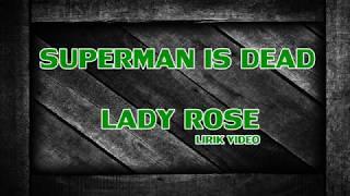SUPERMAN IS DEAD LADY ROSE LIRIK VIDEO HD