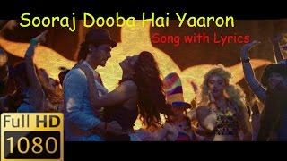 """Sooraj Dooba Hain Yaaron"" Song With Lyrics 