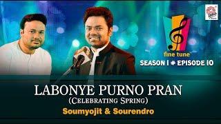Video Labonye Purno Pran (Celebrating Spring) | Soumyojit- Sourendro | Fine Tune Season 1 Episode 10 download MP3, 3GP, MP4, WEBM, AVI, FLV Juli 2018