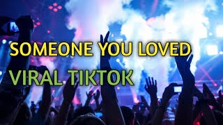 DJ SOMEONE YOU LOVED REMIX || DJ VIRAL TIKTOK FULL BASS TRONTON TERBARU