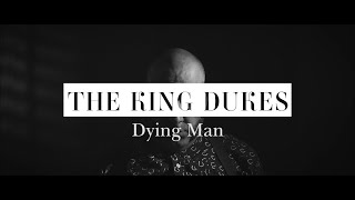 The King Dukes - Dying Man