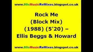 Rock Me (Block Mix) - Ellis Beggs & Howard