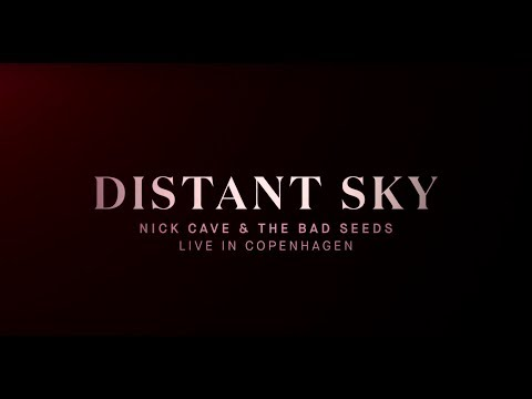 Distant Sky - Nick Cave & The Bad Seeds Live in Copenhagen (Official Trailer)