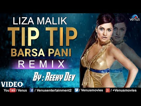 Tip Tip Barsa Pani - Remix | Liza Malik Hot item Song | Latest Bollywood Remix Songs