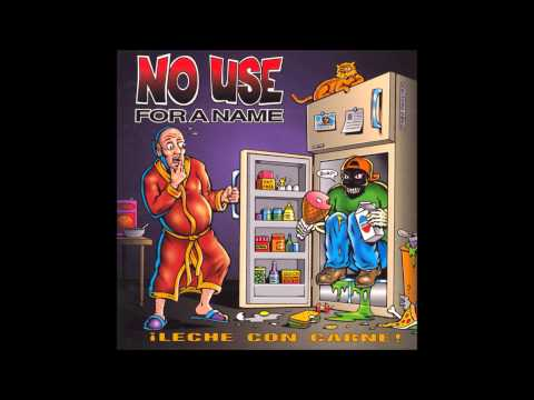 NO USE FOR A NAME  ¡LECHE CON CARNE!  1995  FULL ALBUM