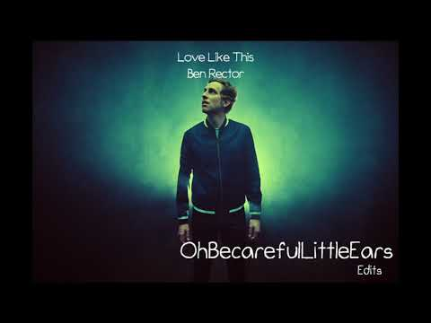 Ben Rector - Love Like This [Extra Clean]