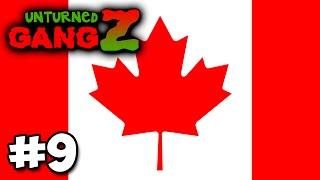 Unturned GangZ #9 - GOODBYE CANADA!