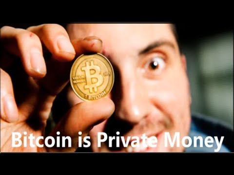 Bitcoin is Private Money!