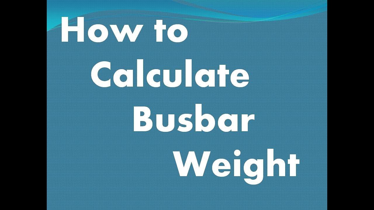 How to calculate busbar weight for Al & Copper in Electrical Panel ||  Busbar Calculation