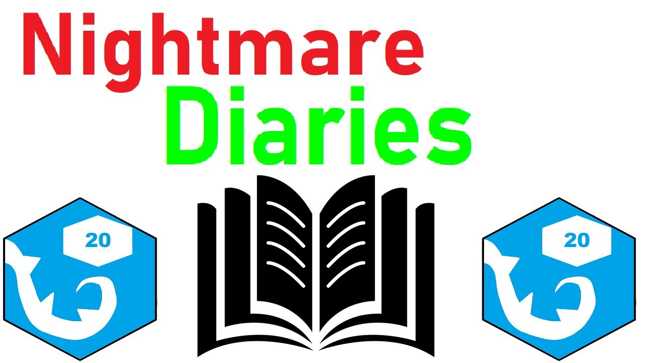 Nightmare Diaries | r/rpghorrorstories