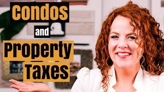 Do you have to pay property taxes on a condo?