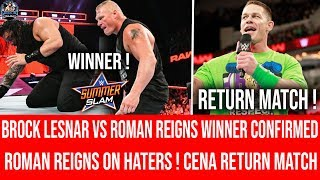 Roman Reigns vs Brock Lesnar At Summerslam 2018 Winner Confirmed ! John Cena Match At Live Event