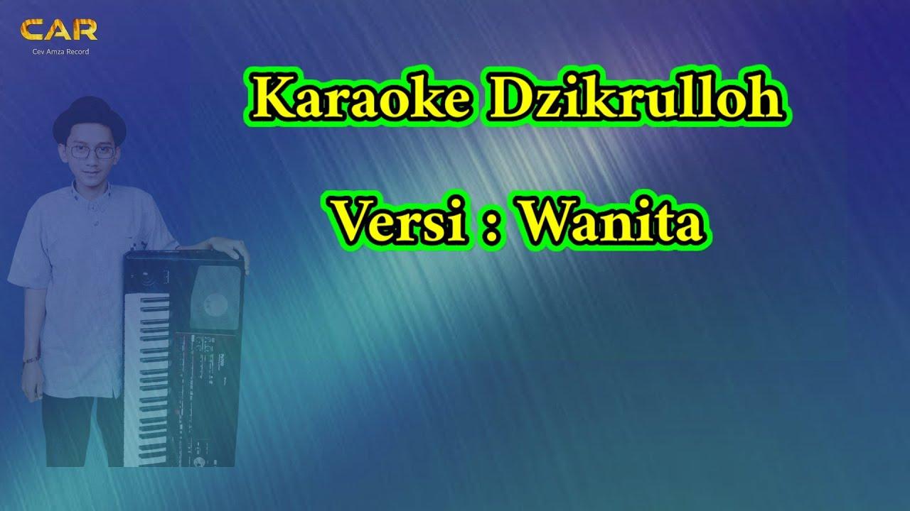 Karaoke Dzikrulloh versi Wanita.