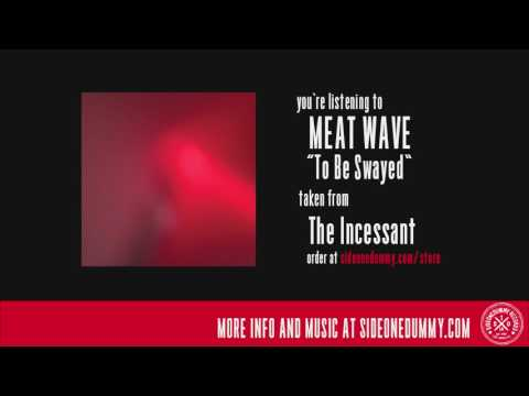 Meat Wave - To Be Swayed