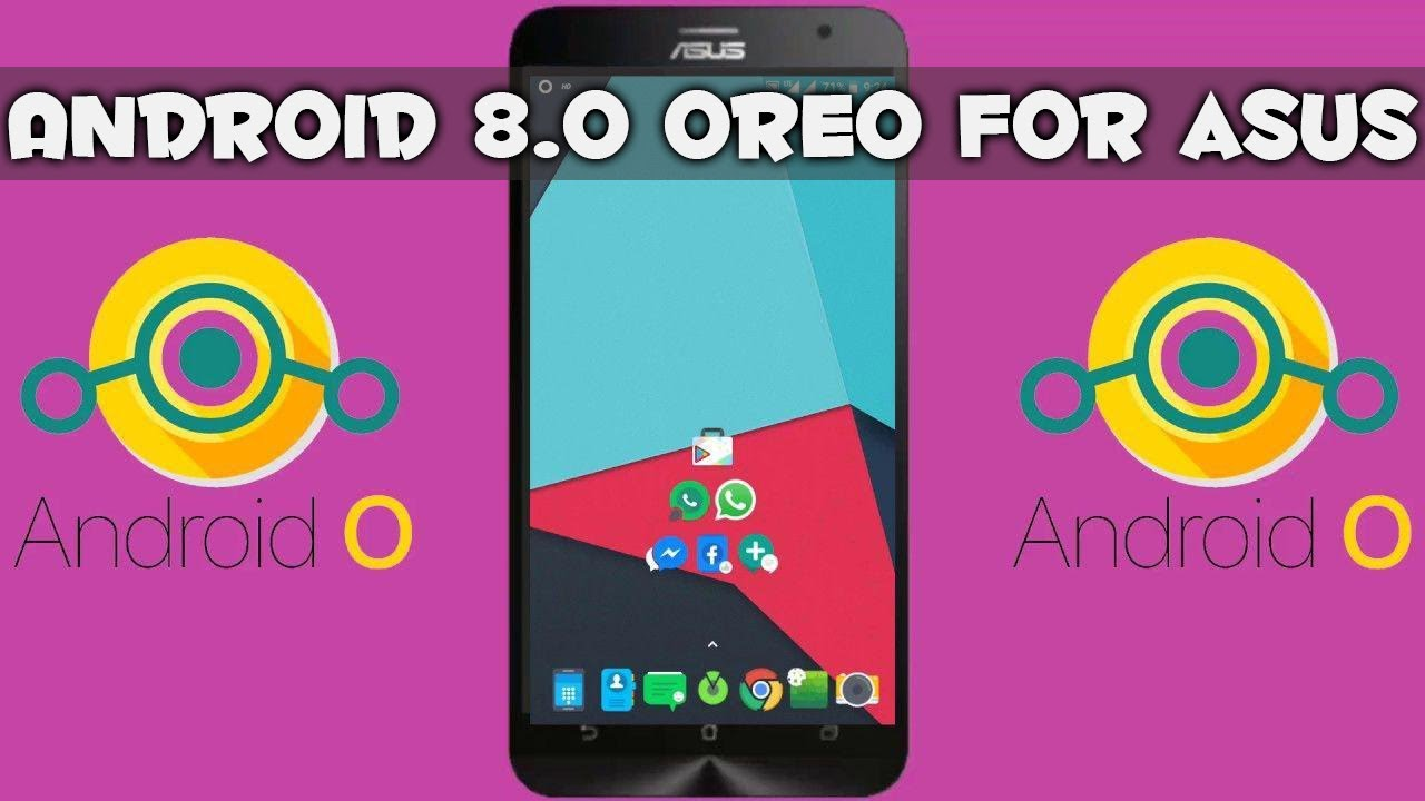 ANDROID 80 OREO Update For Asus Zenfone 2 Laser Selfie Max