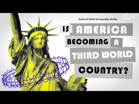 Robert Reich: Is America Becoming a Third World Country?