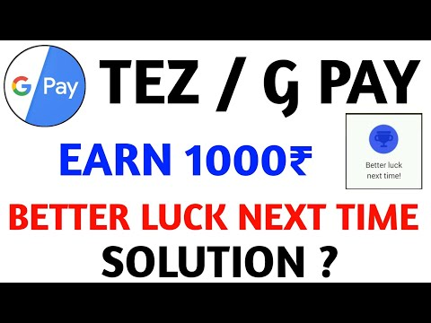 Google Pay(Tez)New Offer ! Earn Free � (Remove Better luck Next Time)|| For All Bank Users ||
