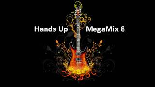 Hands Up MegaMix 8 (Thx for 200 Subscribers!!!)