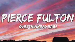 Pierce Fulton - Overthinking Rain (Lyrics) feat. Noosa