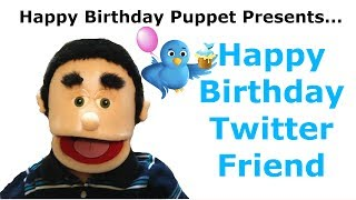 Funny Happy Birthday Twitter Friend - Birthday Song