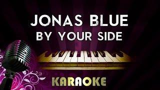 Jonas Blue - By Your Side ft. Raye | HIGHER Key Piano Karaoke Instrumental Lyrics Cover Sing Along
