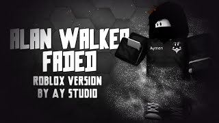 Alan Walker-Faded [Official Roblox Music Video]