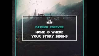 Patrick Esrever - Home Is Where Your Story Begins (Kai Pattenberg Remix)[Sons Of Techno]