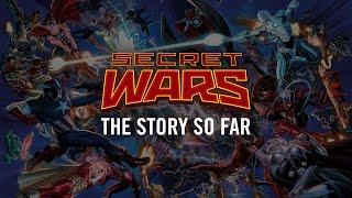 Secret Wars: The Story So Far