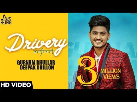 Drivery |(Full Audio) | Gurnam Bhullar Co Deepak Dhillon  | New Punjabi Songs 2017