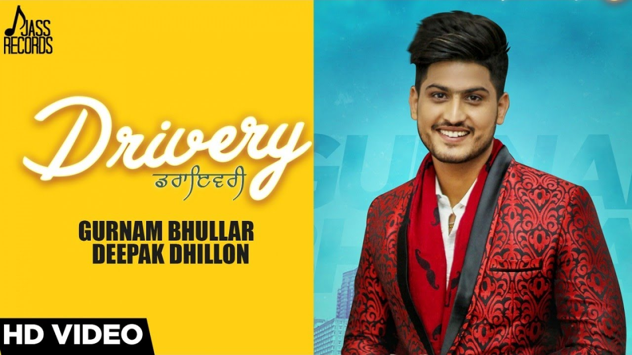 Drivery Full Audio Gurnam Bhullar Co Deepak Dhillon New