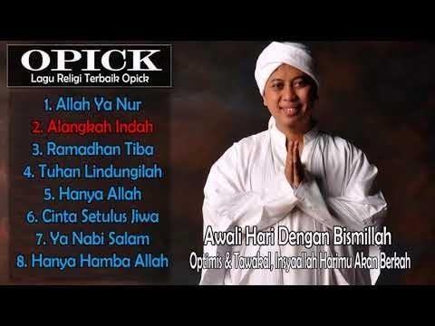8 Lagu OPICK Paling Merdu & Enak Didengar - Lagu Religi Terbaik Sepanjang Masa ( Ramadhan 2018 )