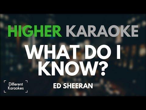 Ed Sheeran - What Do I Know? (HIGHER Key Karaoke)