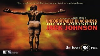 Unforgivable Blackness: The Rise and Fall of Jack Johnson - Boxing Documentary YouTube Videos