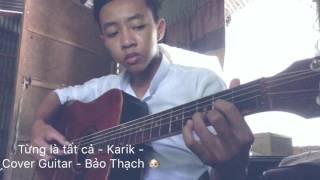 Từng là tất cả - Karik - Cover Guitar - Bảo Thạch