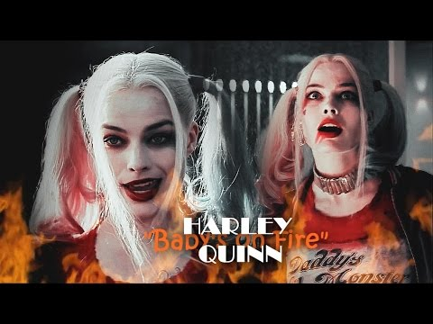 HARLEY QUINN || Baby's on Fire