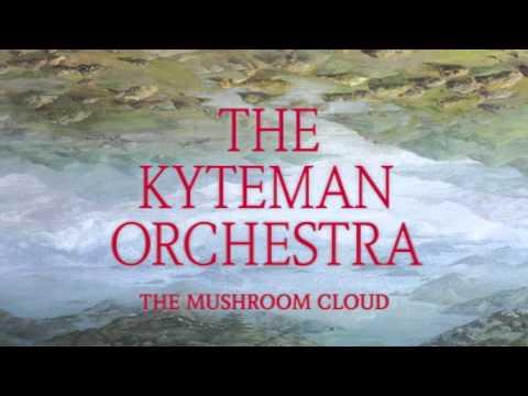The Kyteman Orchestra - The Mushroom Cloud