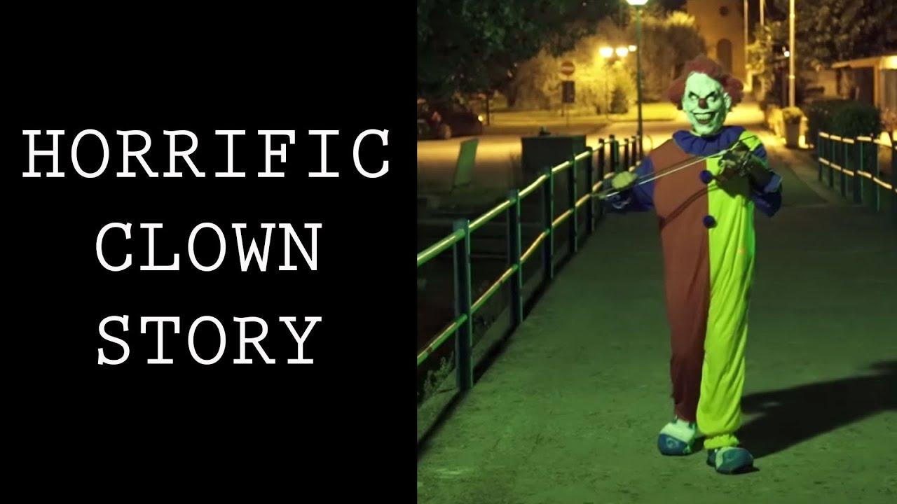 HORRIFIC CLOWN STORY - YouTube