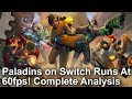 Paladins on Switch runs at 60fps! Complete Analysis + Xbox One X Graphics Comparison