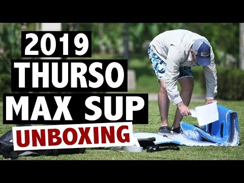 """THURSO SURF Max 11'6"""" iSUP Unboxing (2019)"""