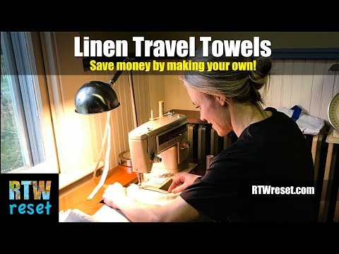 Linen Travel Towels for a RTW Adventure