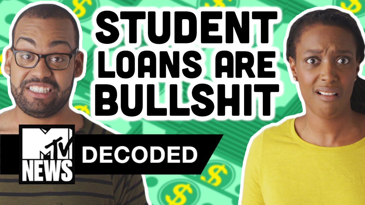 5 Reasons Student Loans are Bulls**t | Decoded | MTV News
