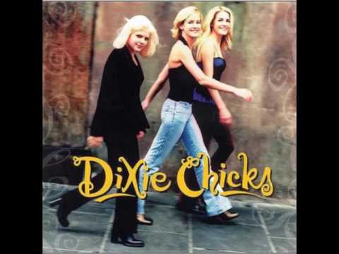 Dixie Chicks - There's Your Trouble