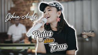 Download lagu PUTUS atau TERUS - Jihan Audy | JAAS BAND