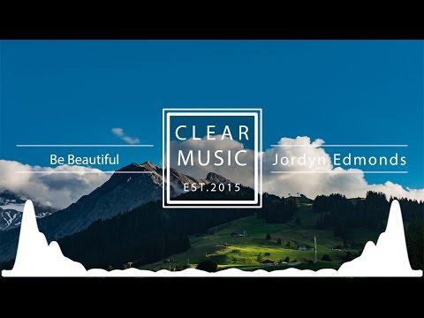 Jordyn Edmonds - Be Beautiful