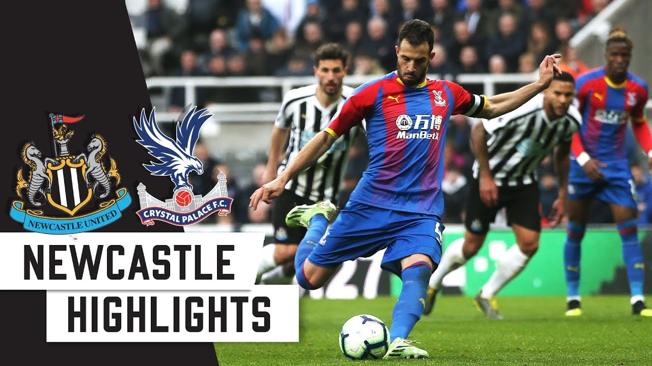 Newcastle 0 1 Crystal Palace 2 Minute Highlights Youtube