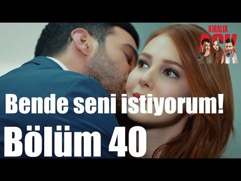 Kiralık Aşk 40. Bölüm - Bende Seni...