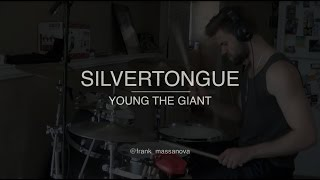 Silvertongue Drum Cover | Young The Giant | Home of the Strange